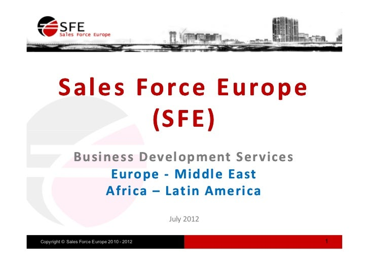 Sale s Force Europe                ( SF E )                     E)               Business Development Ser vices           ...
