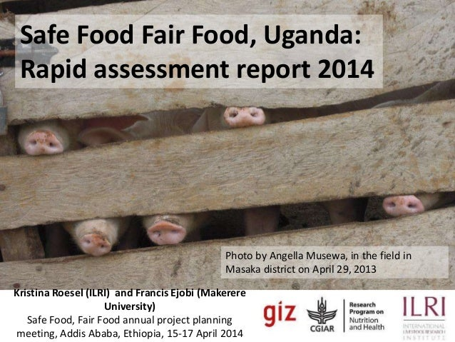 Safe Food, Fair Food UgandaSafe Food Fair Food, Uganda: Rapid assessment report 2014 Photo by Angella Musewa, in the field...
