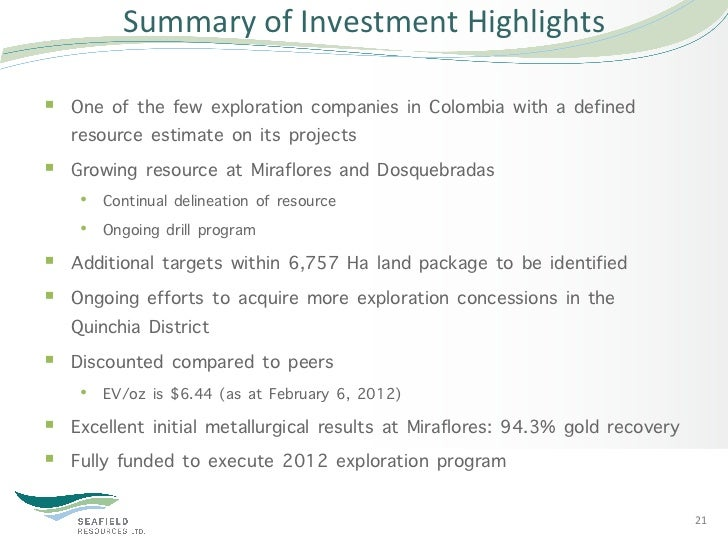 Summary of Investment Highlights § One of the few exploration companies in Colombia with a defined    resource e...