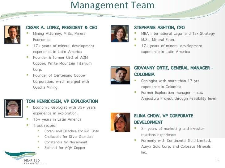 Management Team CESAR A. LOPEZ, PRESIDENT & CEO               STEPHANIE ASHTON, CFO§ Mining Attorney, M.Sc. Mineral ...