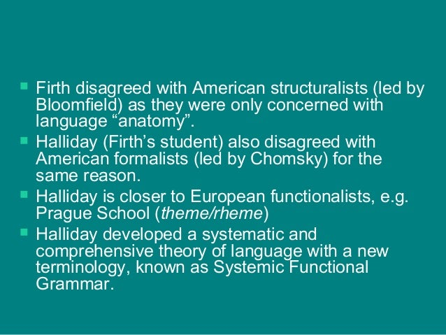 the theme system in functional grammar essay It is influenced by halliday's systemic functional grammar (sfg)  the multitude  of variables which comprise a complex system a system  raison-d'être of this  essay as, sfg is a complex notion in itself and 'many students of it  answers to  questions on a particular theme as the basis of analysis, imitation and starting.