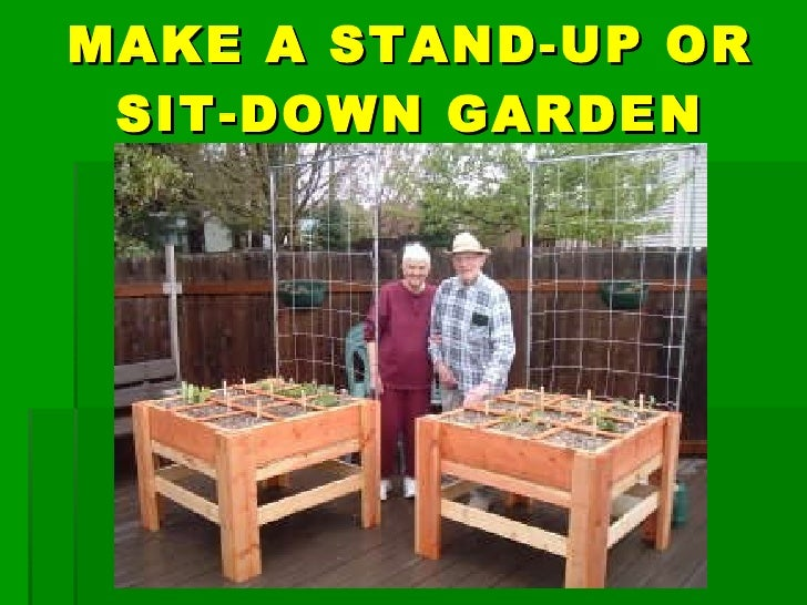 Exceptional MAKE A STAND UP OR SIT DOWN GARDEN .