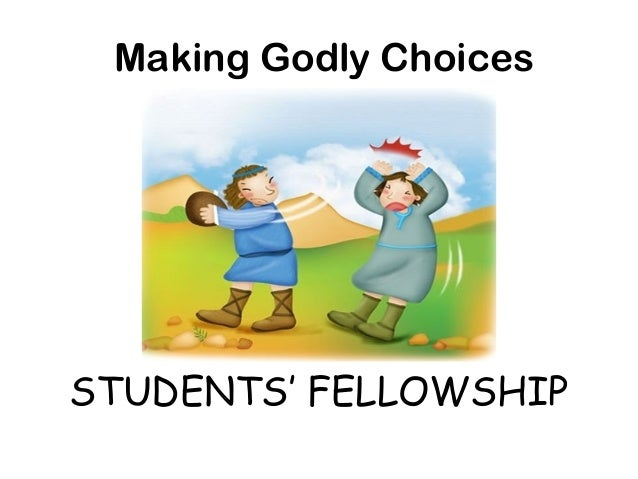 STUDENTS' FELLOWSHIP Making Godly Choices
