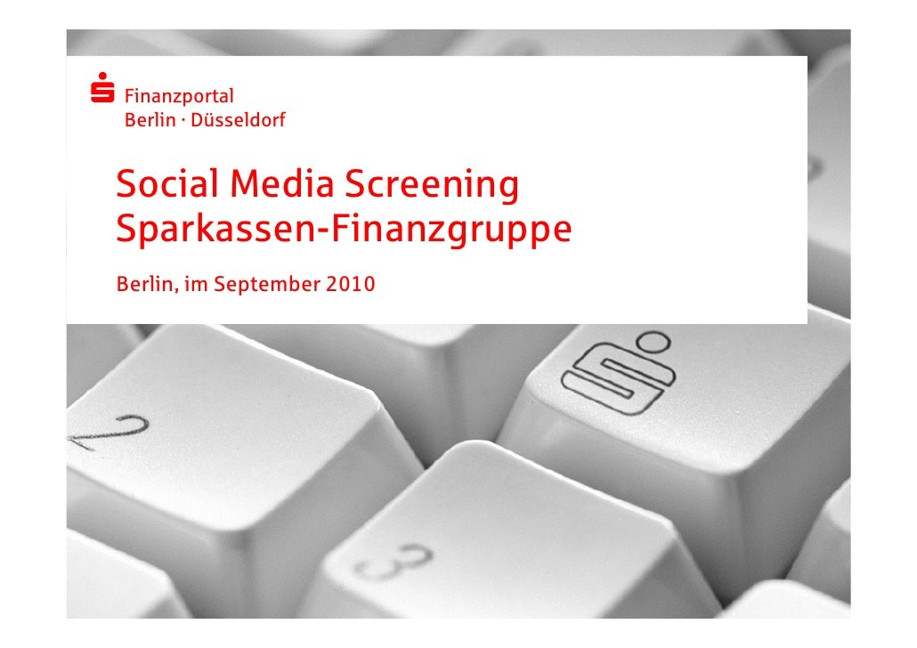 FinanzportalBerlin · DüsseldorfSocial Media ScreeningSparkassen-FinanzgruppeBerlin, im September 2010