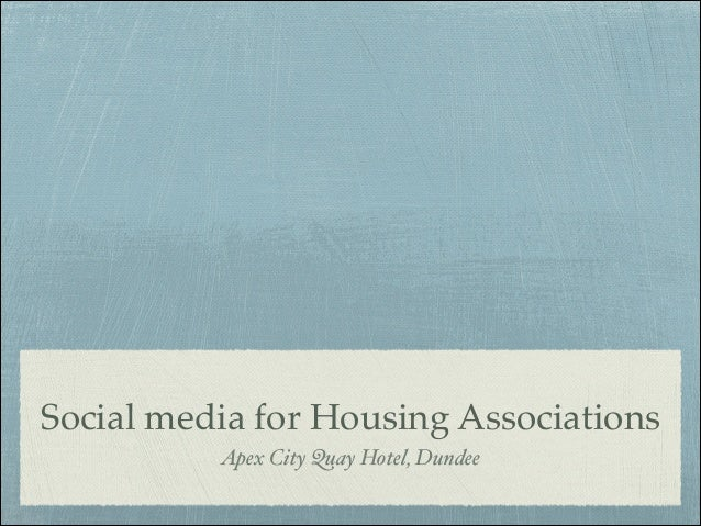 Social media for Housing Associations Apex City Quay Hotel, Dundee