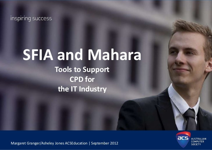 SFIA and Mahara                        Tools to Support                            CPD for                         the IT ...