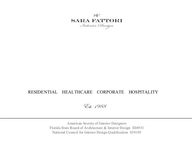 RESIDENTIAL HEALTHCARE CORPORATE HOSPITALITYEst. 1988American Society of Interior DesignersFlorida State Board of Architec...