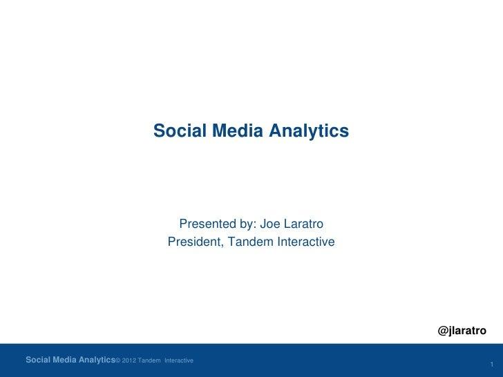 Social Media Analytics                                         Presented by: Joe Laratro                                  ...