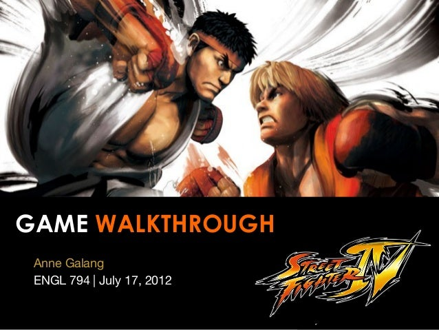 GAME WALKTHROUGH Anne Galang ENGL 794 | July 17, 2012
