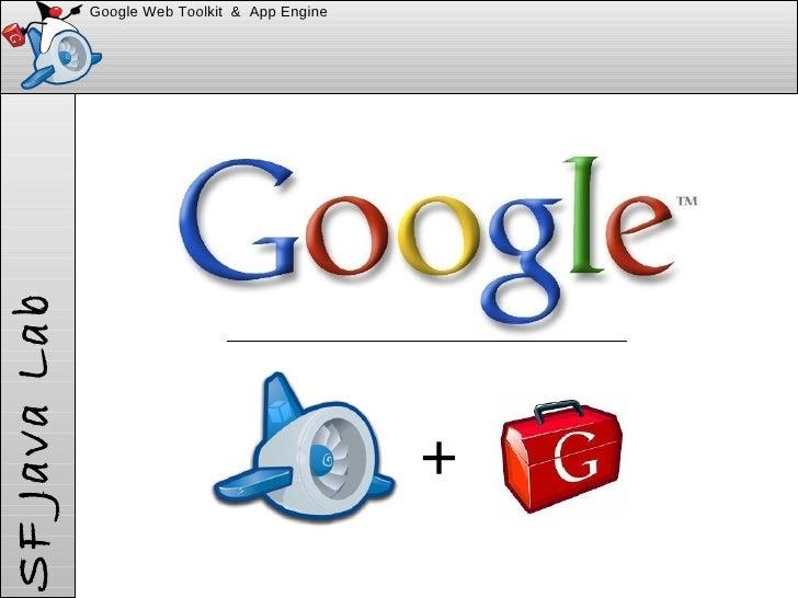Google Web Toolkit  &  App Engine + SF Java Lab