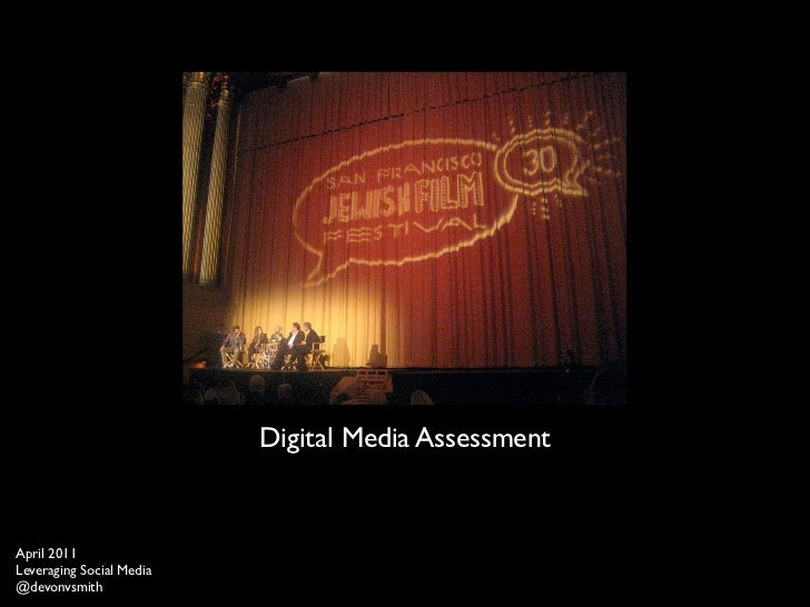 Digital Media AssessmentApril 2011Leveraging Social Media@devonvsmith