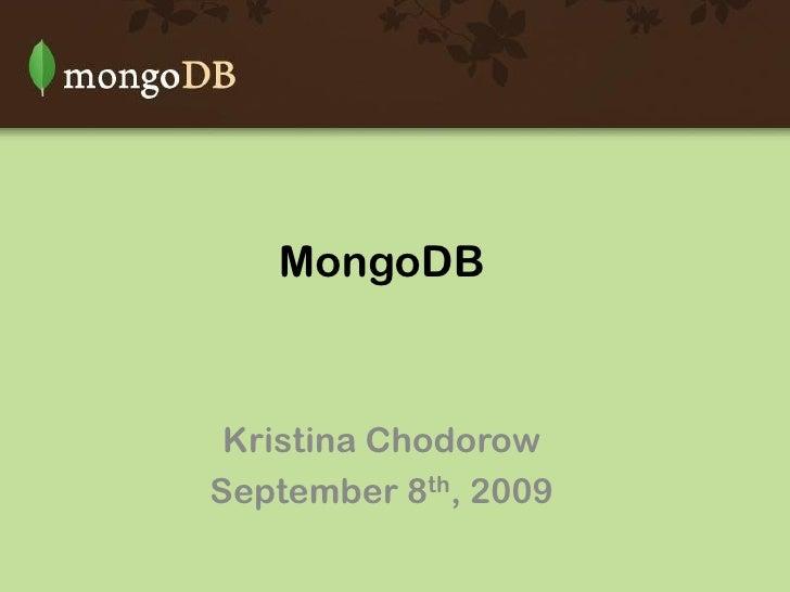 MongoDB     Kristina Chodorow September 8th, 2009