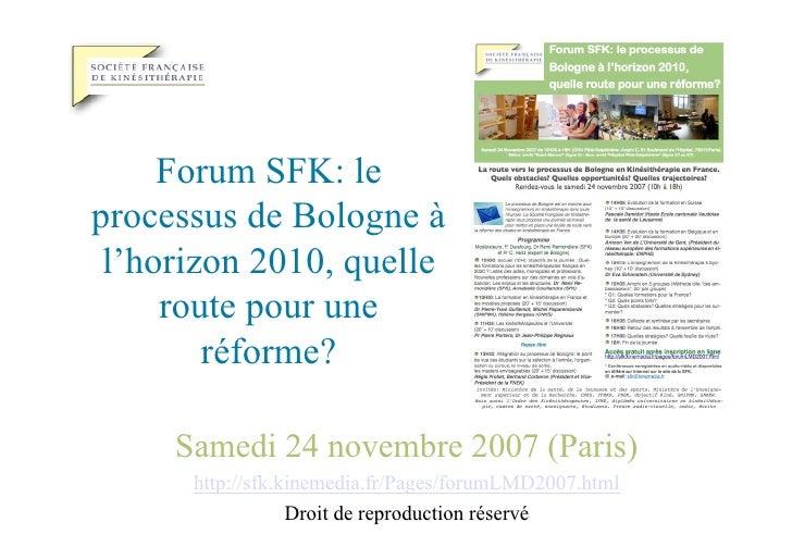 Forum SFK: le processus de Bologne à  l'horizon 2010, quelle      route pour une         réforme?       Samedi 24 novembre...