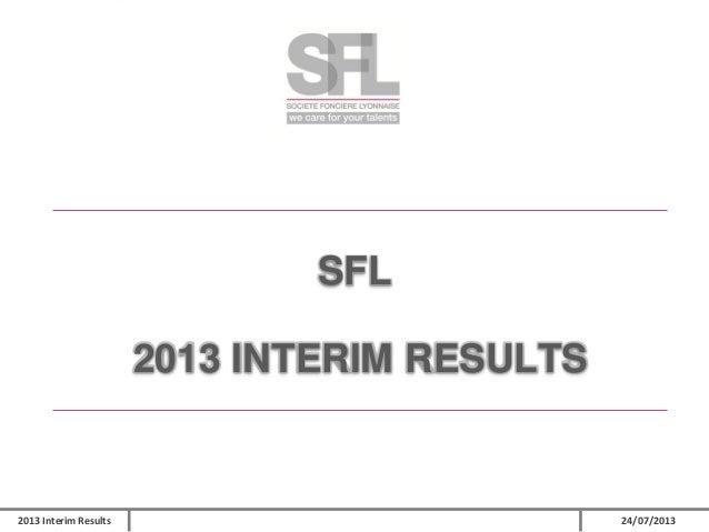 SFL  2013 INTERIM RESULTS  2013 Interim Results  24/07/2013