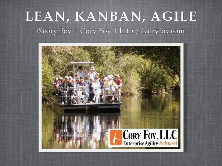 LEAN, KANBAN, AGILE  @cory_foy | Cory Foy | http://coryfoy.com