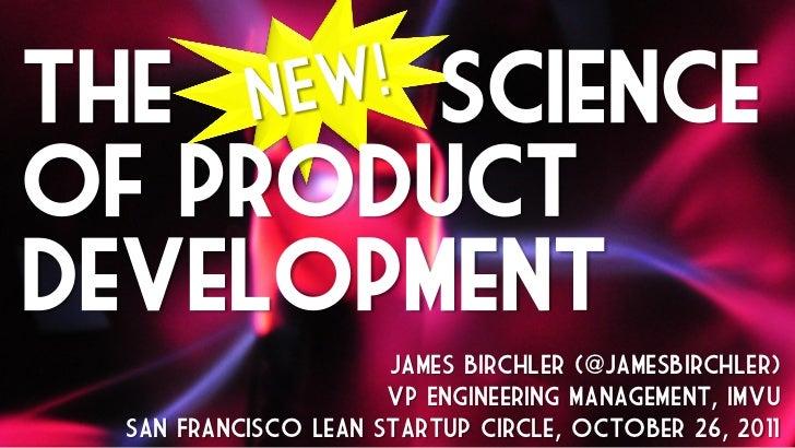 The     scienceof productdevelopment                      James Birchler (@JamesBirchler)                      VP Engineer...