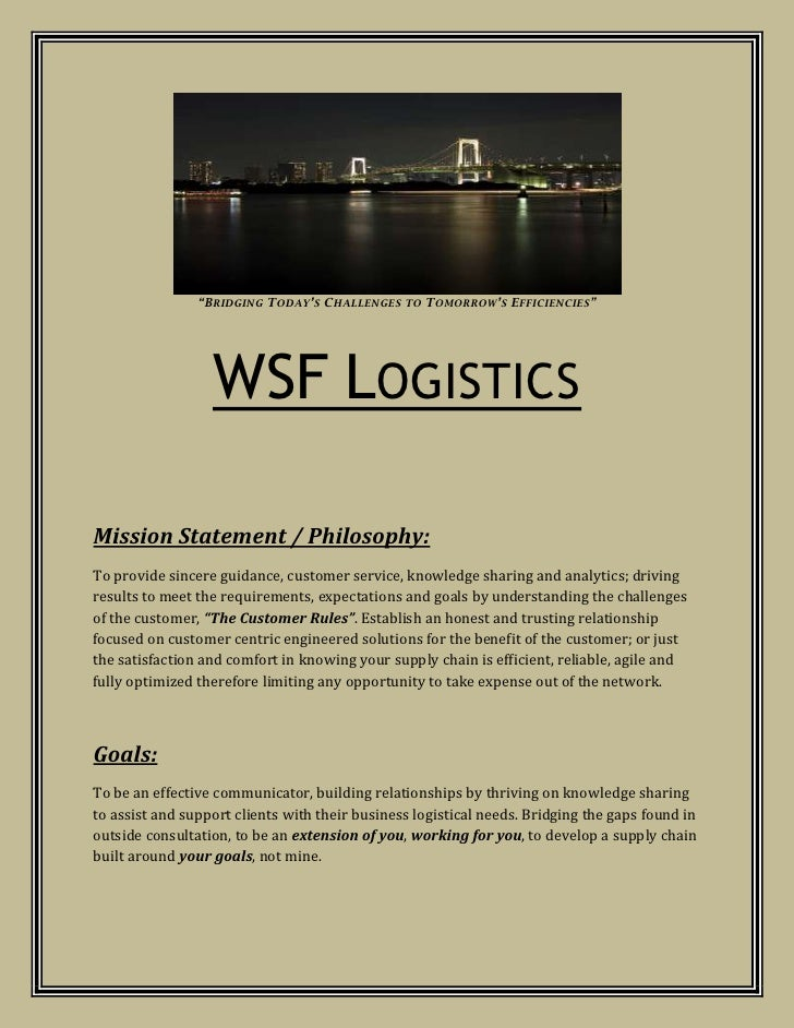 """Bridging Today's Challenges to Tomorrow's Efficiencies""<br />WSF Logistics<br />Mission Statement / Philosophy:  <br />To..."