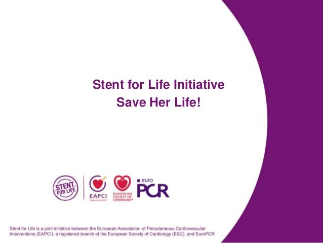 Stent for Life InitiativeSave Her Life!