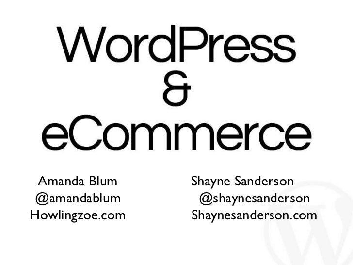 Amanda Blum @amandablum Howlingzoe.com Shayne Sanderson @shaynesanderson Shaynesanderson.com
