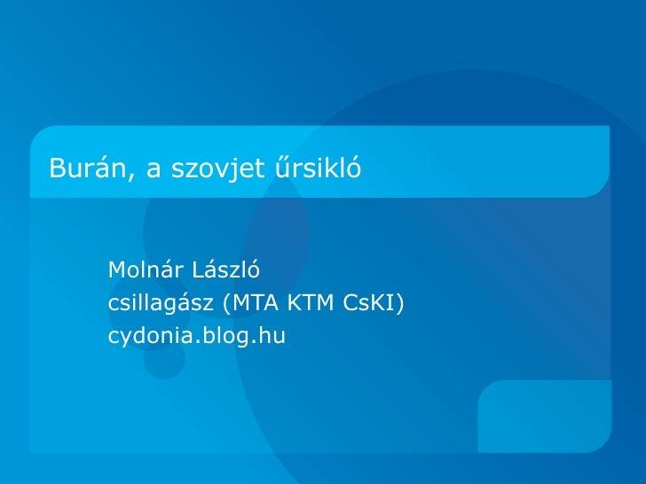 Burán, a szovjet űrsikló       Molnár László     csillagász (MTA KTM CsKI)     cydonia.blog.hu