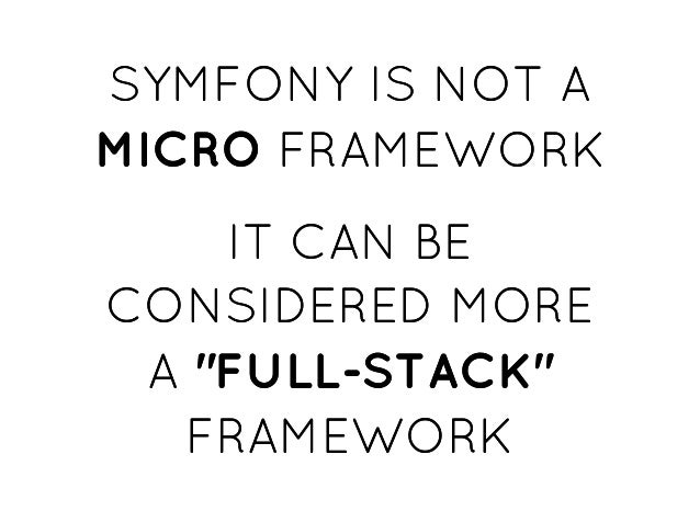 """SYMFONY IS NOT ASYMFONY IS NOT A MICROMICRO FRAMEWORKFRAMEWORK IT CAN BEIT CAN BE CONSIDERED MORECONSIDERED MORE AA """"FULL-..."""