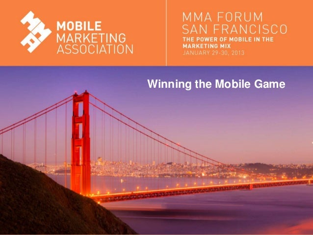 Winning the Mobile GameMobile Marketing Association