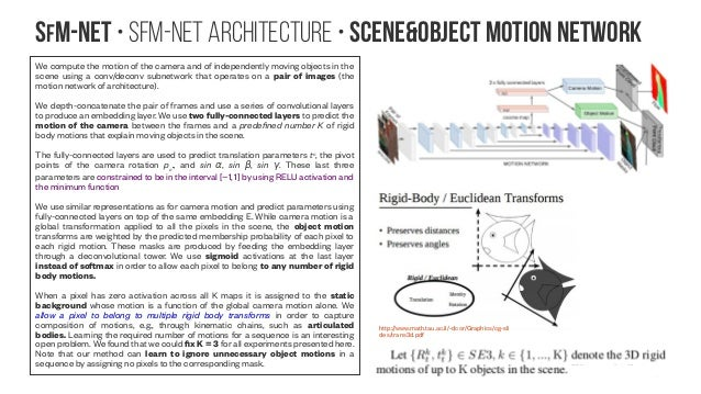 SfM-NeT • SfM-Net architecture • Scene&Object Motion Network We compute the motion of the camera and of independently movi...