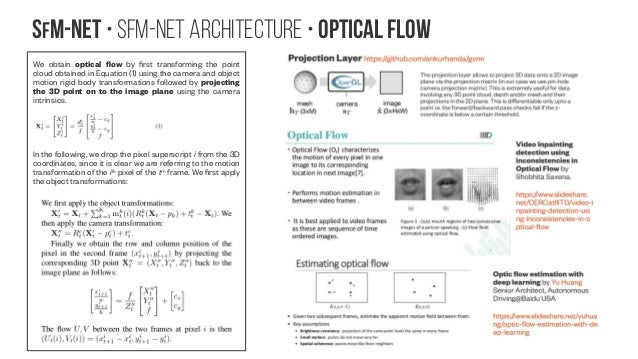 SfM-NeT • SfM-Net architecture • optical Flow We obtain optical flow by first transforming the point cloud obtained in Equ...