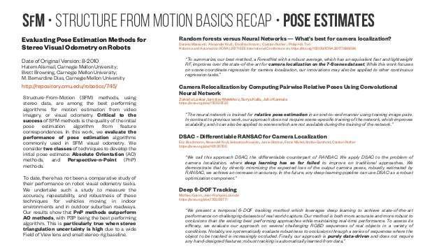 SfM • Structure from Motion Basics recap • pose estimates Evaluating Pose Estimation Methods for Stereo Visual Odometry on...