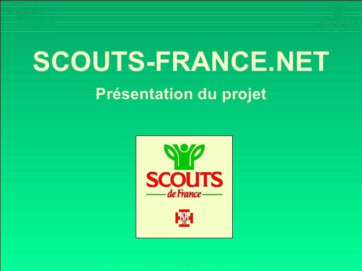 SCOUTS-FRANCE.NET   Présentation du projet    www.scouts-france.net - Présentation du projet