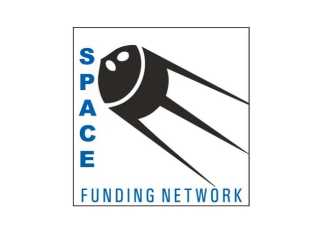 SPACE FUNDING NETWORK Is the nebulae of business ideas that will transform the Space Industry. A platform for space entrep...
