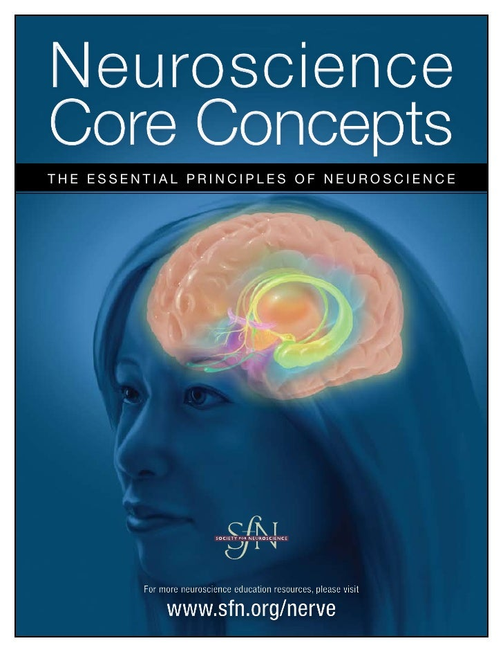 NeuroscienceCore Conceptsthe essential principles of neuroscience         For more neuroscience education resources, pleas...