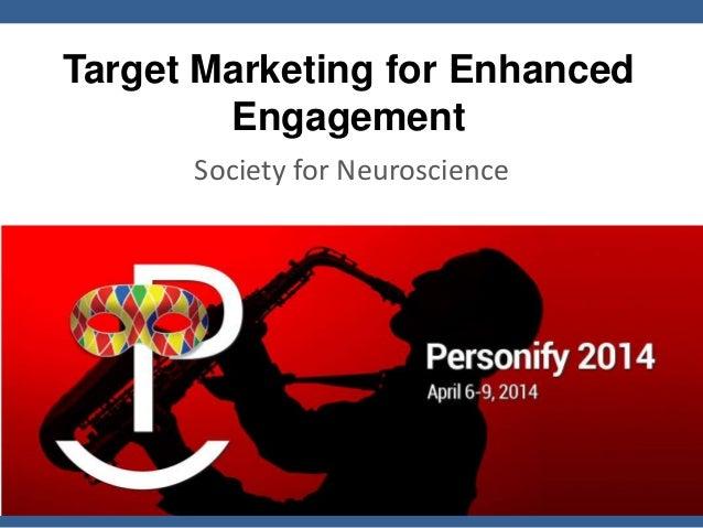 Target Marketing for Enhanced Engagement Society for Neuroscience