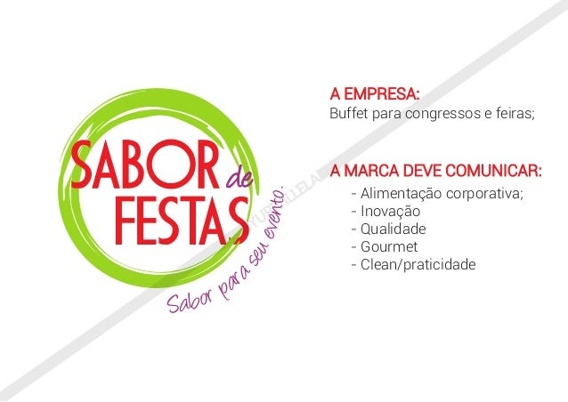 Buffet para congressos e feiras; - Alimentação corporativa; - Inovação - Qualidade - Gourmet - Clean/praticidade A EMPRESA...