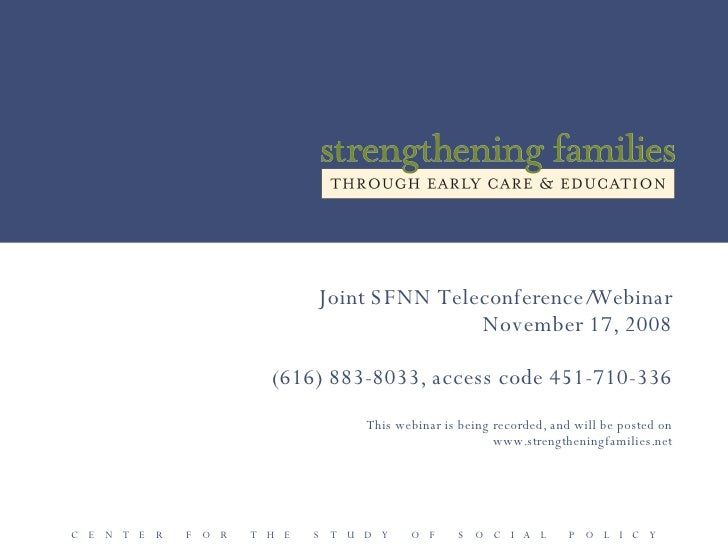 Joint SFNN Teleconference/Webinar November 17, 2008 (616) 883-8033, access code 451-710-336 This webinar is being recorded...