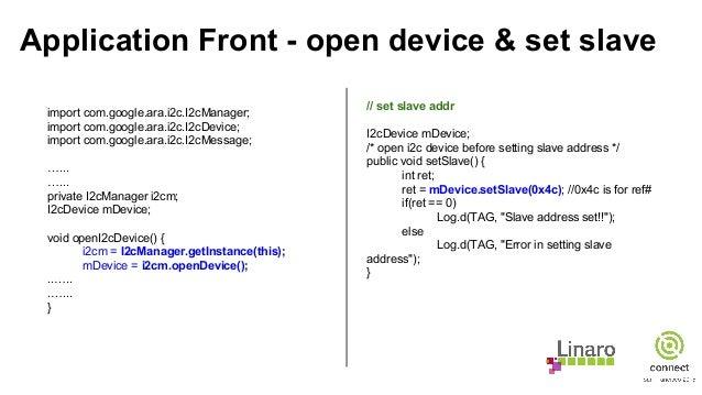 Application Front - open device & set slave import com.google.ara.i2c.I2cManager; import com.google.ara.i2c.I2cDevice; imp...