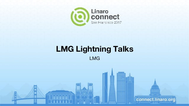 LMG Lightning Talks LMG