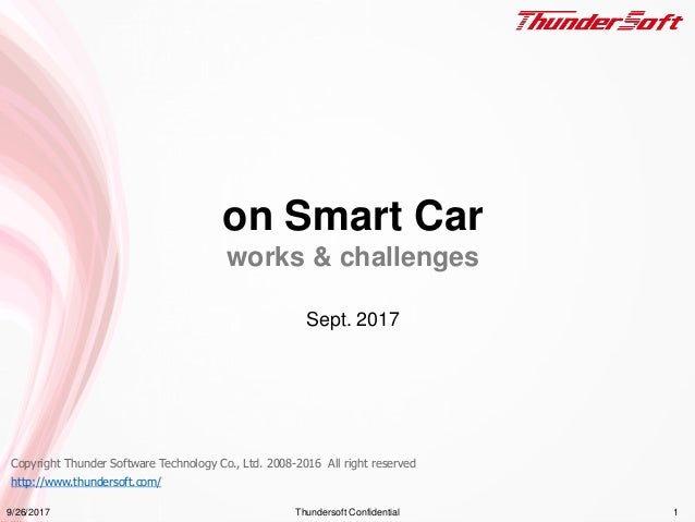 Copyright Thunder Software Technology Co., Ltd. 2008-2016 All right reserved http://www.thundersoft.com/ on Smart Car work...