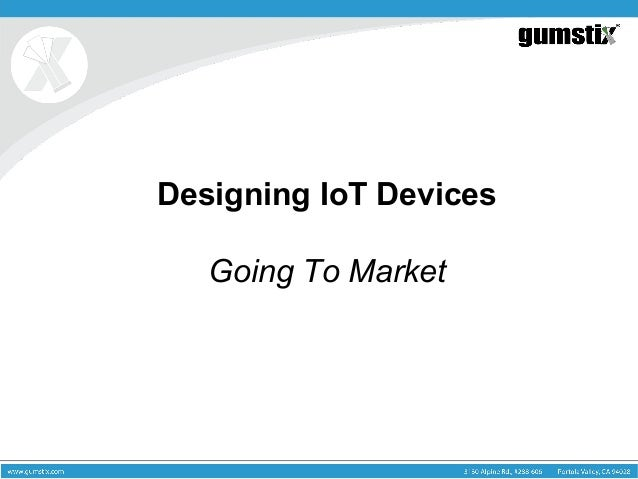 Designing IoT Devices Going To Market