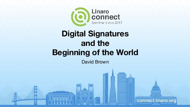 Digital Signatures and the Beginning of the World David Brown