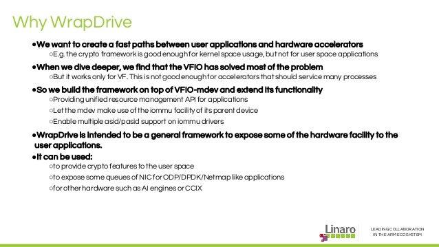Progress and demonstration of WrapDrive, a accelerator framework - SFO17-317 Slide 2