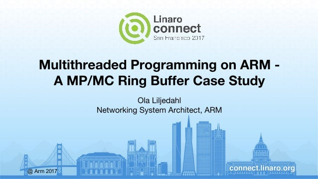 Multi-threaded Programming on ARM - a MP/MC Ring Buffer Case