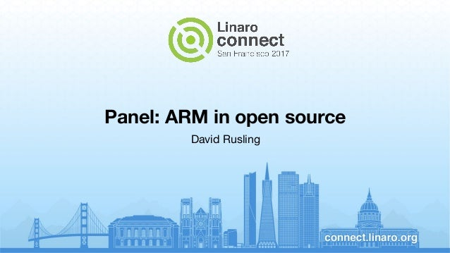 Panel: ARM in open source David Rusling