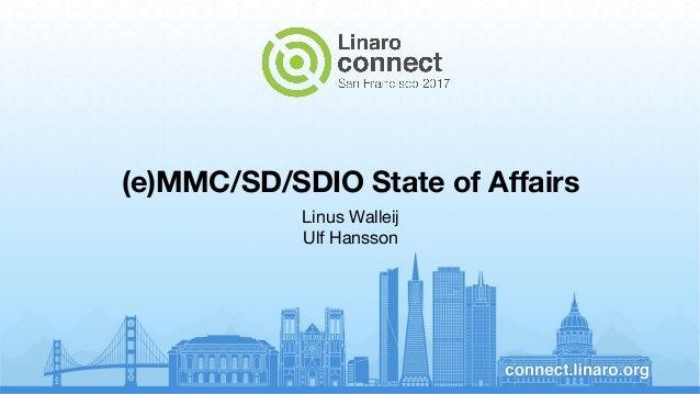 (e)MMC/SD/SDIO State of Affairs Linus Walleij Ulf Hansson