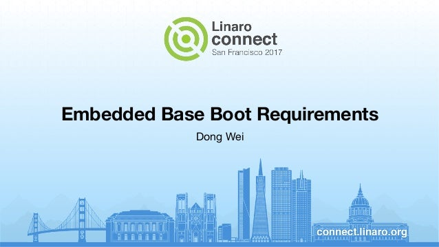 Embedded Base Boot Requirements Dong Wei