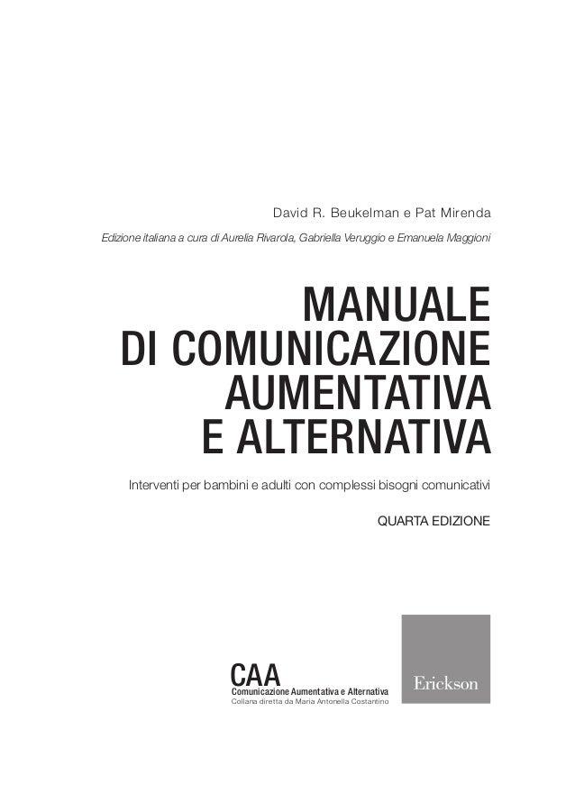 David R. Beukelman e Pat Mirenda Edizione italiana a cura di Aurelia Rivarola, Gabriella Veruggio e Emanuela Maggioni MANU...