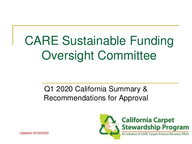 CARE Sustainable Funding Oversight Committee Q1 2020 California Summary & Recommendations for Approval Updated 05/20/2020