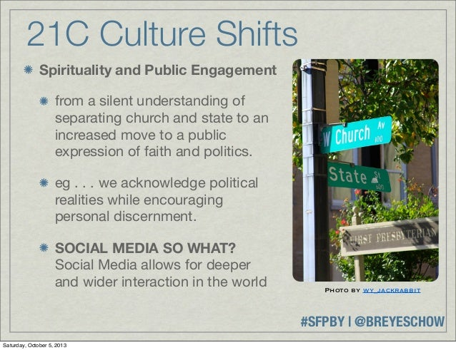 #SFPBY   @BREYESCHOW 21C Culture Shifts Spirituality and Public Engagement from a silent understanding of separating churc...