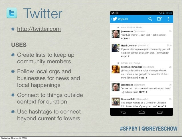 #SFPBY   @BREYESCHOW http://twitter.com USES Create lists to keep up community members Follow local orgs and businesses fo...