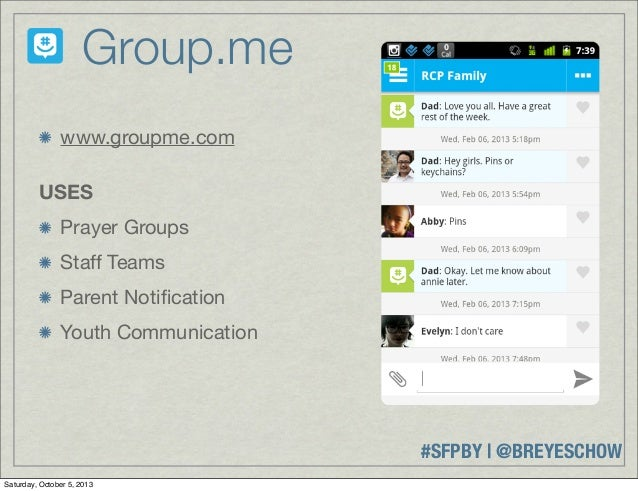 #SFPBY   @BREYESCHOW www.groupme.com USES Prayer Groups Staff Teams Parent Notification Youth Communication Group.me Saturd...